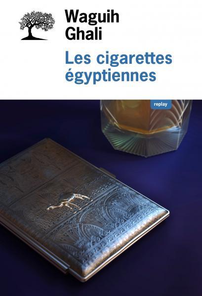 Les Cigarettes égyptiennes de Waguih Ghali